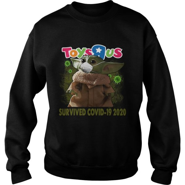 Baby Yoda Toys R Us Survived Covid 19 2020  Sweatshirt