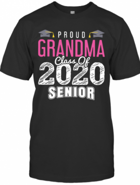 Proud Grandma Class Of 2020 Senior T-Shirt