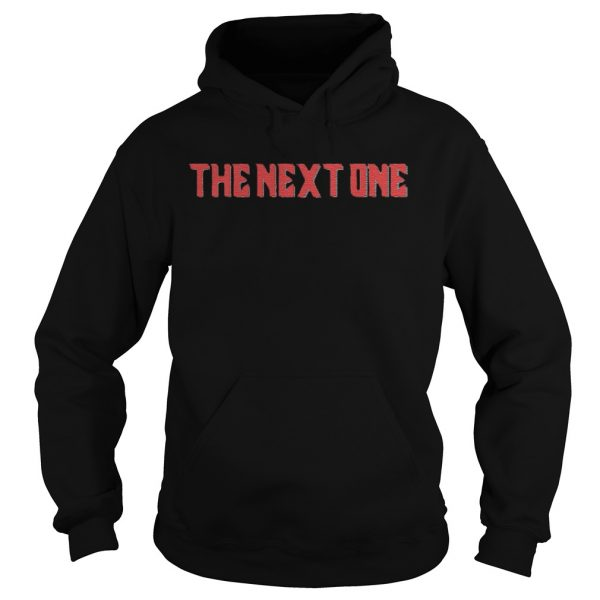 The Next One  Hoodie