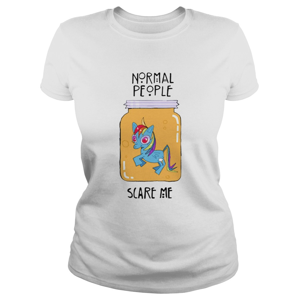 Unicorn Normal People Scare Me Classic Ladies
