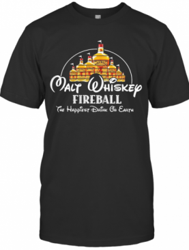 Walt Whiskey Fireball The Happiest Drink On Earth T-Shirt