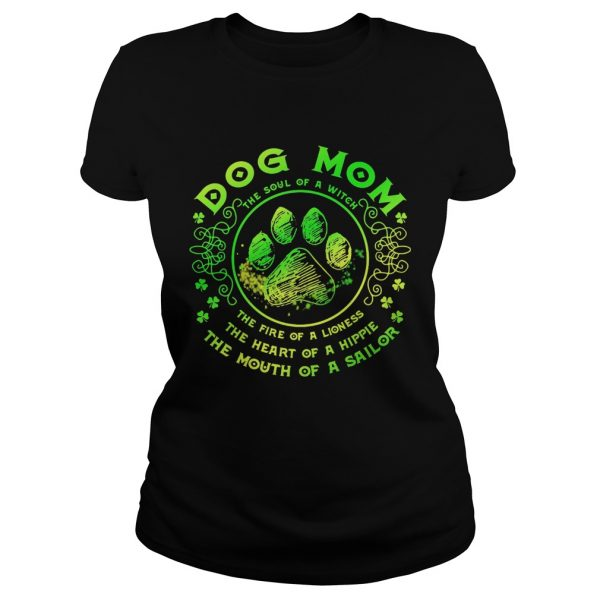 Dog mom the soul of a witch the fire of a lioness the heart of a hippie the mouth of a sailor paw s Classic Ladies