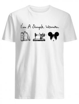 I'm A Simple Woman Book Sewing Mickey Mouse shirt