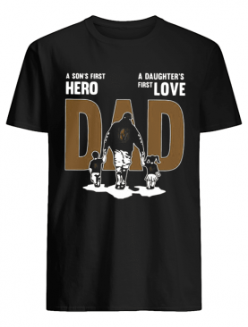 Nice A Son's First Hero Dad A Daughter's First Love shirt