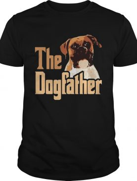 Nice Boxer The Dogfather Fathers Day shirt