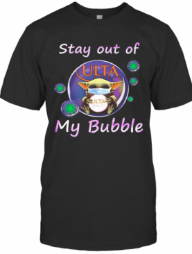 Baby Yoda Mask Hug Ulta Beauty Stay Out Of My Bubble Covid 19 T-Shirt