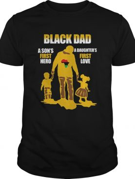 Black dad a sons first hero a daughter first love map shirt