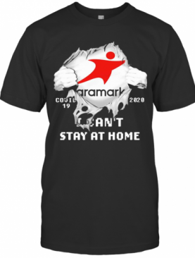 Blood Insides Aramark Covid 19 2020 I Can'T Stay At Home T-Shirt