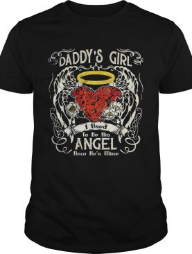 Daddys girl to be angel rose shirt