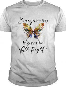 Every little thing is gonna be all right butterfly shirt