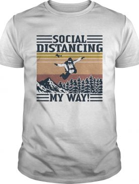Fly social distancing my way vintage retro shirt
