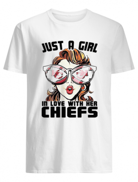 Just A Girl In Love With Her Chiefs shirt