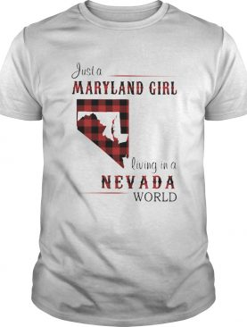 Just a maryland girl living in a nevada world map shirt