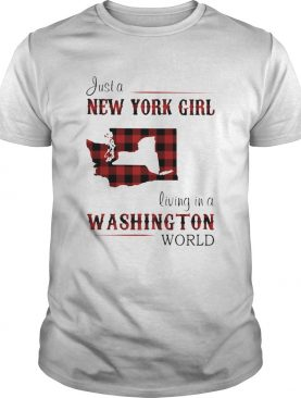 Just a new york girl living in a washington world shirt