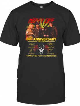 Motley Crue 39Th Anniversary 1981 2020 Thank You For The Memories Signatures T-Shirt