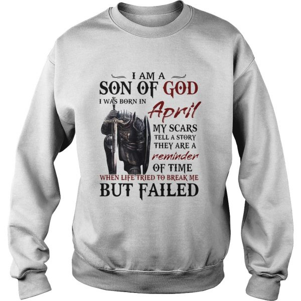 Templar knight i am son of god i was born in april my scars tell a story they are a reminder of tim Sweatshirt