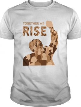 Together we rise shirt