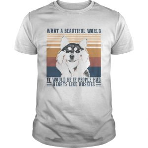 1594896949What a Beautiful world it would be if people hd hearts like huskies dog vintage retro  Unisex