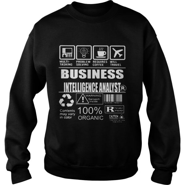 Business intelligence analyst warning sarcare 100 organic  Sweatshirt