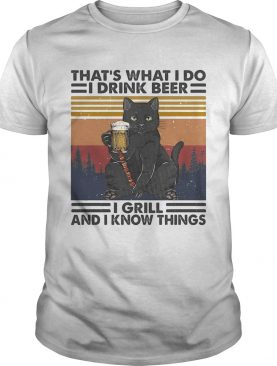 Cat thats what I do I drink beer i girl and i know things vintage retro shirt