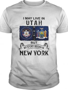 I may live in utah but my story began in new york shirt