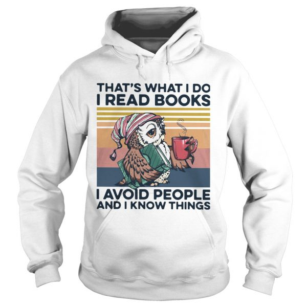 Owl Thats What I Do I Read Books I Avoid People And I Know Things Vintage  Hoodie