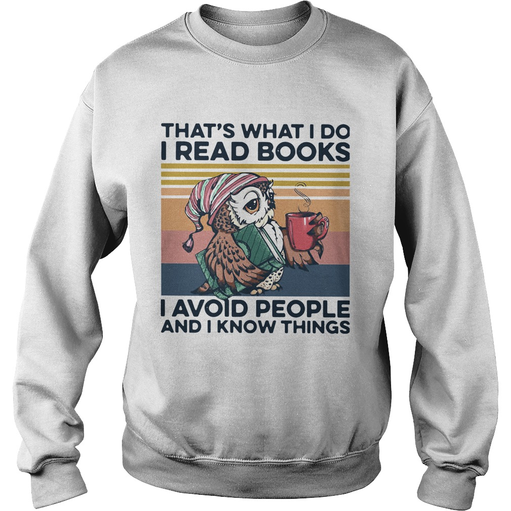Owl Thats What I Do I Read Books I Avoid People And I Know Things Vintage Sweatshirt