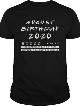 2020 Review August Birthday Very Bad Would Not Recommend shirt