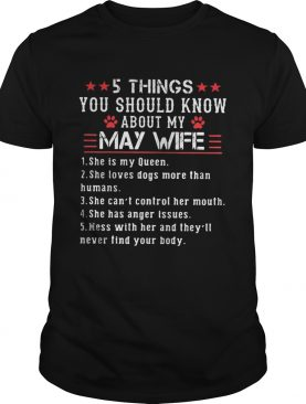 5 things you should know about my may wife shirt