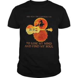 And Into The Darkness I Go To Lost My Mind And Find My Soul Witch Sunset Halloween  Unisex