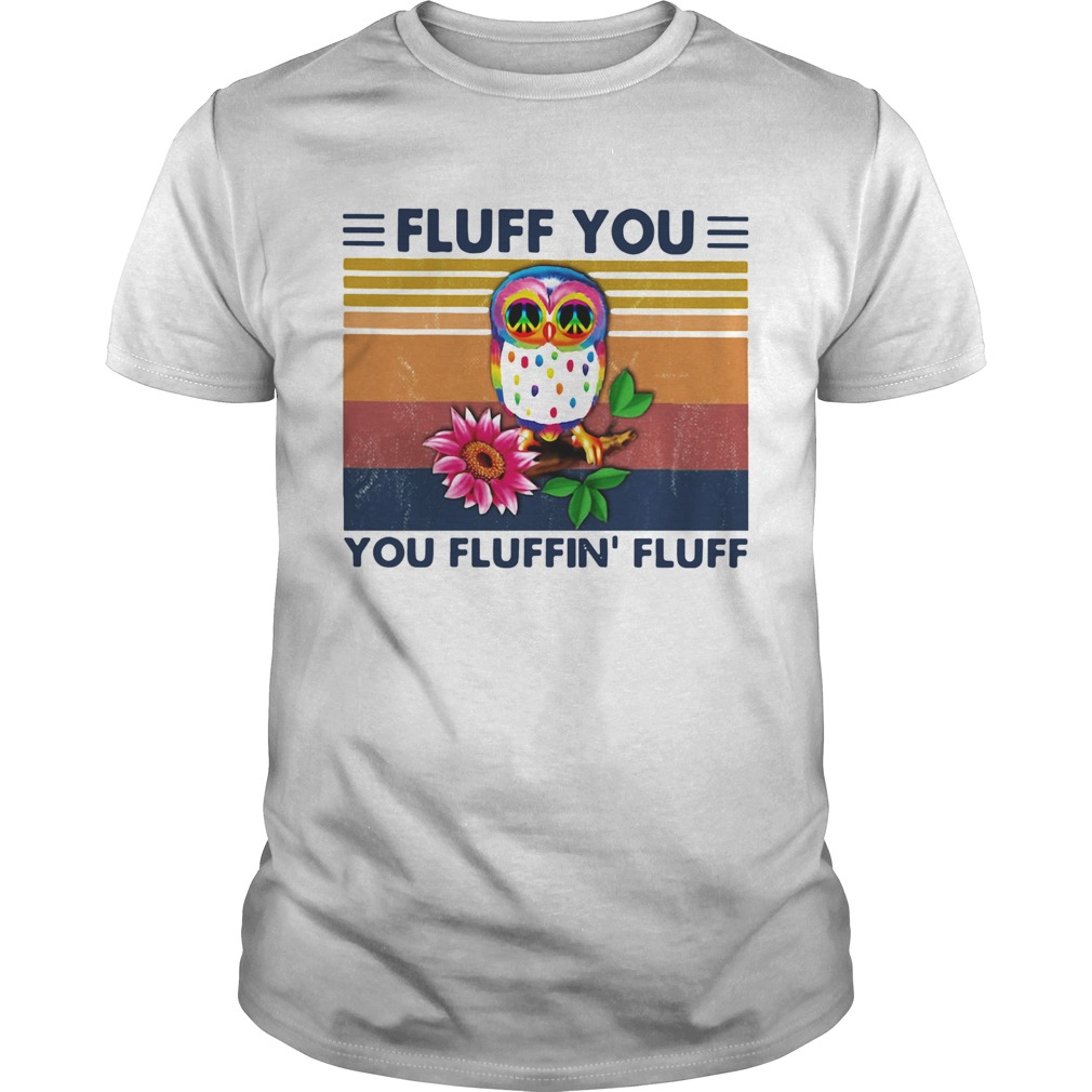 Colorful Owl Fluff You You Fluffin Fluff Vintage Retro Unisex