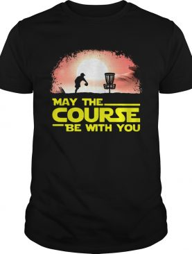 Disc Golf May The Course Be With You shirt