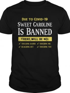 Due To Covid19 Sweet Caroline Is Banned There Will Be No shirt