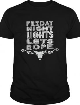 Friday night lets rope buffalo shirt