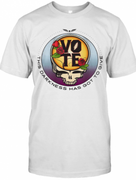 Grateful Dead Vote This Darkness Has Got To Give T-Shirt
