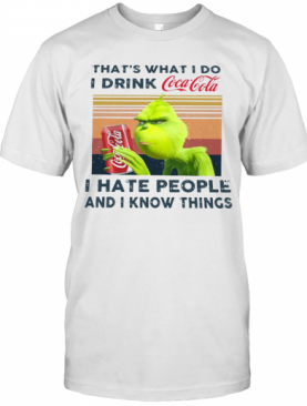 Grinch That'S What I Do I Drink I Hate People And I Know Things Vintage T-Shirt