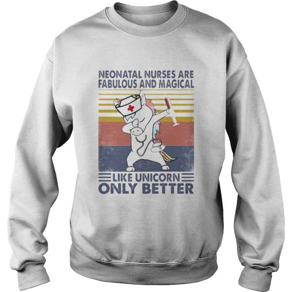 Neonatal nurses are fabulous and magical like unicorn only better vintage retro  Sweatshirt