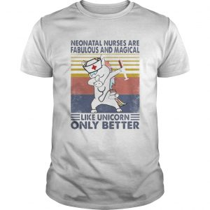 Neonatal nurses are fabulous and magical like unicorn only better vintage retro  Unisex