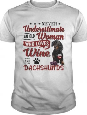 Never Underestimate An Old Woman Who Loved Wine And Dachshunds shirt