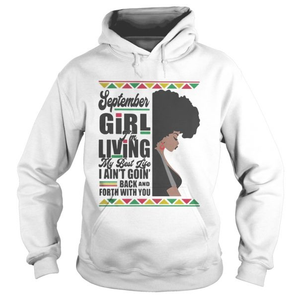 September Girl Im Living My Best Life I Aint Goin Back And Forth With You Black Girl  Hoodie