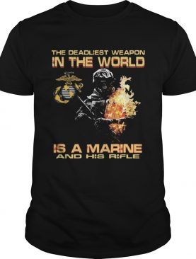 Veteran the deadliest weapon in the world is a marine and his rifle shirt