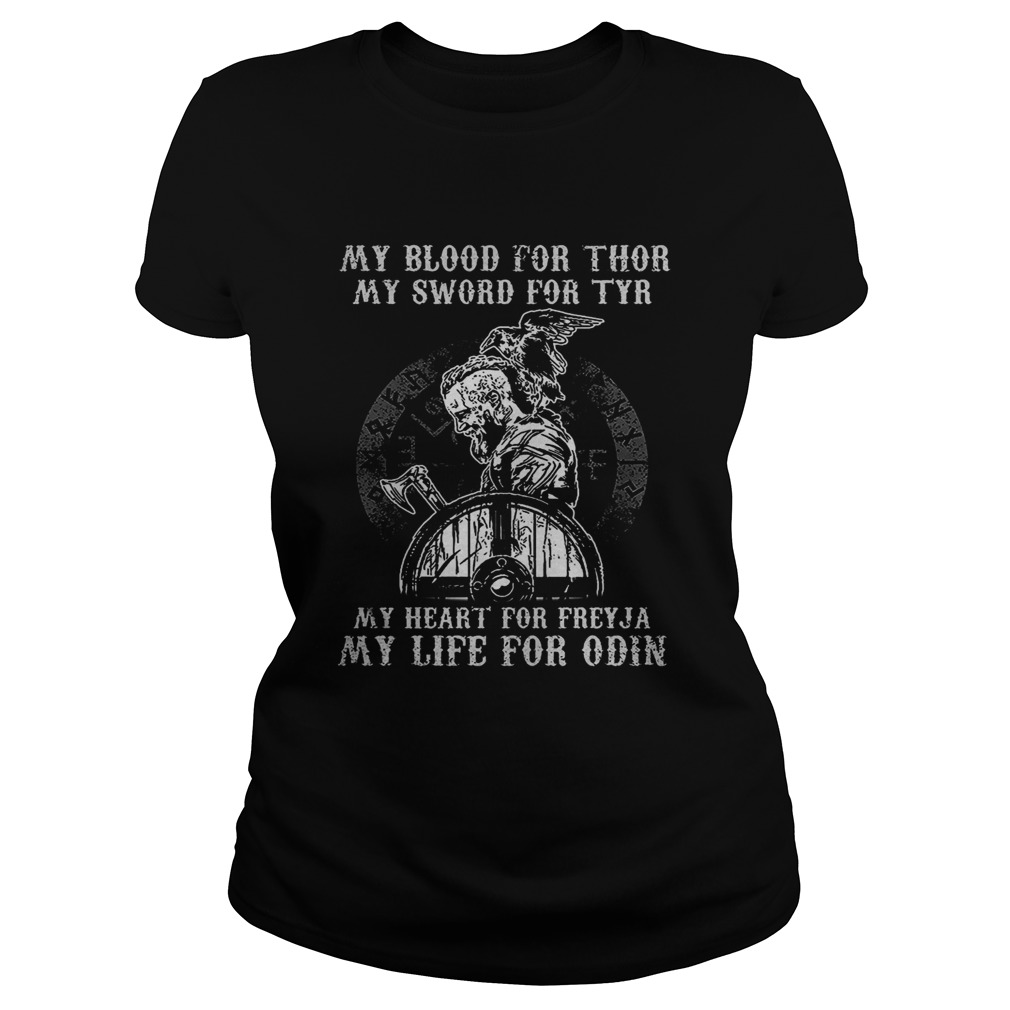 Viking my blood for thor my sword for tyr my heart for freyja my life for odin Classic Ladies
