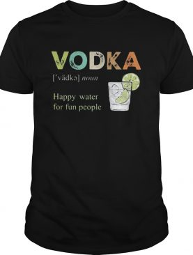 Vodka happy water for fun people lemon shirtCopy