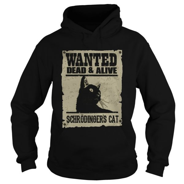 Wanted Dead And Alive Schrodingers Cat  Hoodie