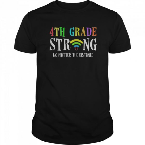4th Grade Strong No Matter Distance Virtual Learning  Classic Men's T-shirt