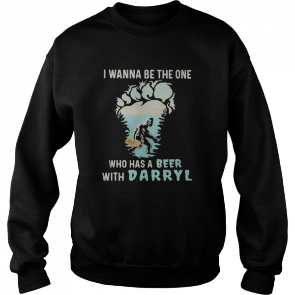 Bigfoot i wanna be the one who has a beer with darryl mountain tree  Unisex Sweatshirt