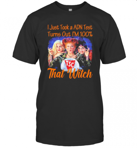 Halloween Tsc Hocus Pocus I Just Took A Adn Test Turns Out I'M 100% That Witch T-Shirt Classic Men's T-shirt