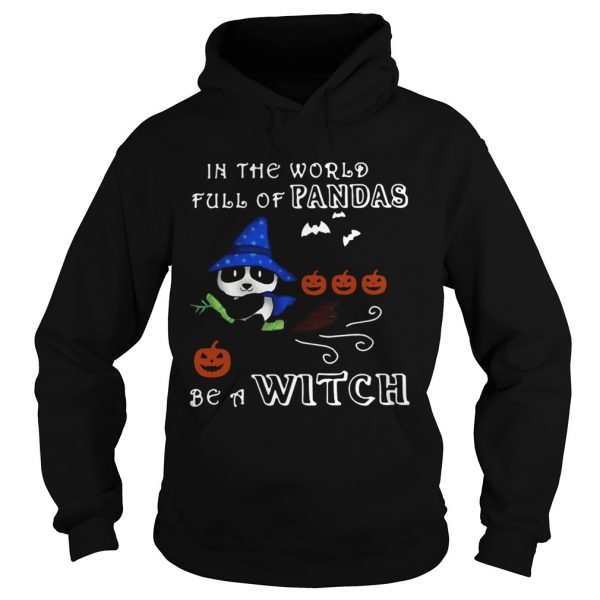 In The World Full Of Pandas Be A Witch  Hoodie