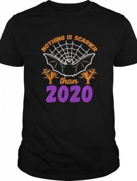 Nothing Is Scarier Than 2020 Halloween Bat shirt
