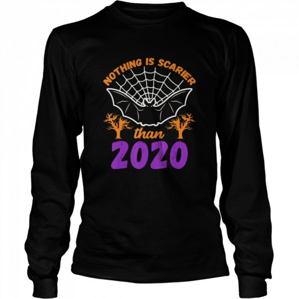 Nothing Is Scarier Than 2020 Halloween Bat  Long Sleeved T-shirt